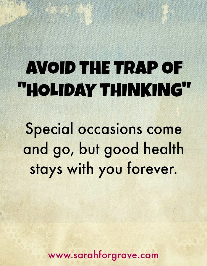 "The trap of ""holiday thinking"" 