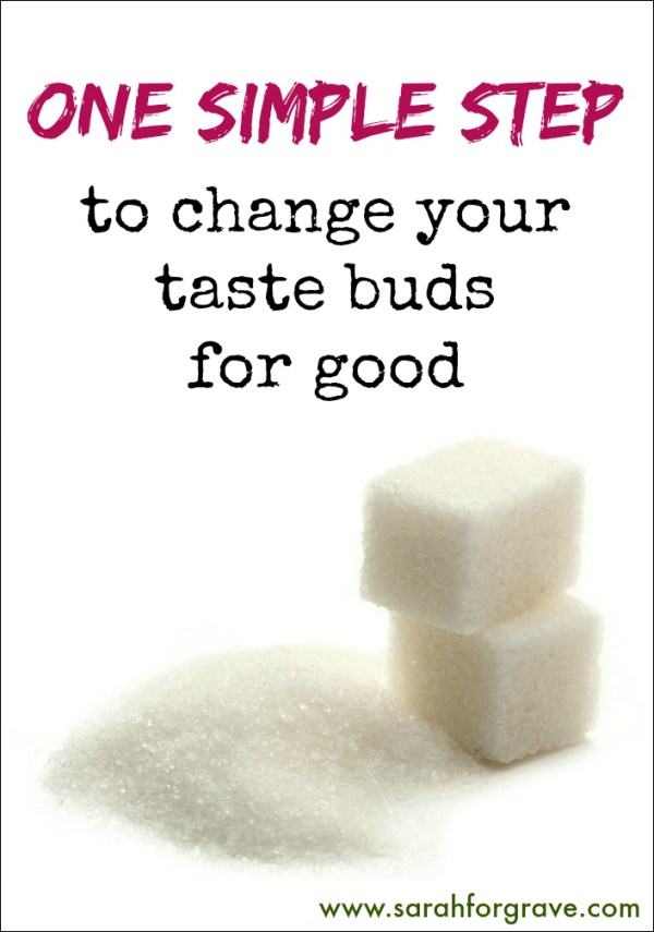 one-simple-step-to-change-your-taste-buds-for-good