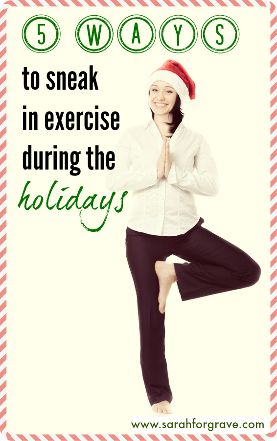 new_5-ways-to-sneak-in-exercise-during-the-holidays-v4