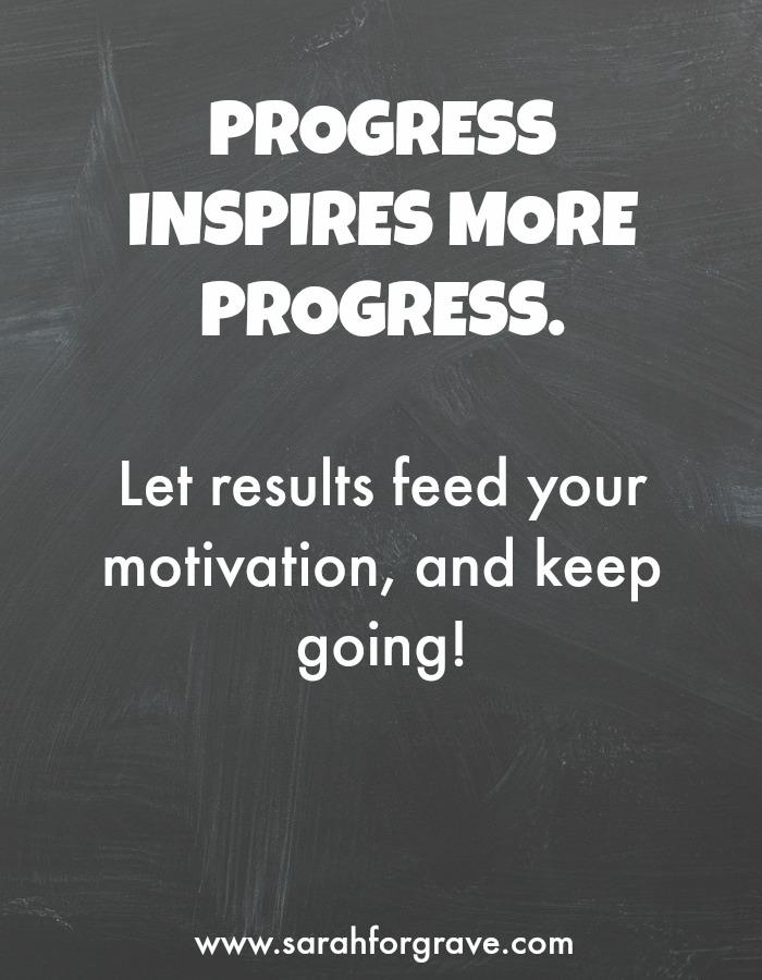 progress-inspires-more-progress