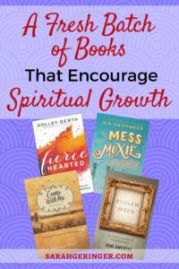 A Fresh Batch of Books That Encourage Spiritual Growth