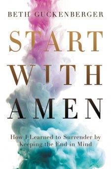 Start With Amen by Beth Guckenberger