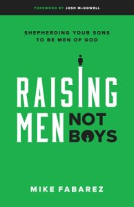 Powerful advice for raising godly, responsible men through intentional parenting.