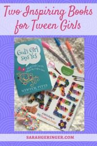 Two Inspiring Books for Tween Girls