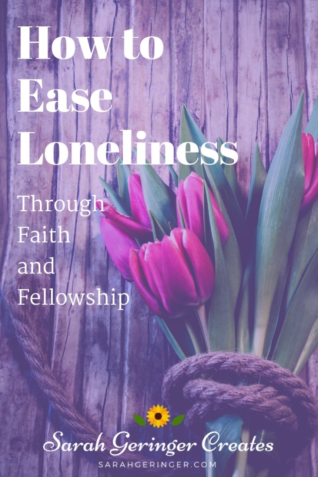 How to Ease Loneliness Through Faith and Fellowship