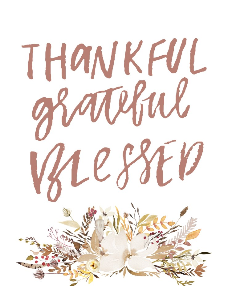 Thankful Grateful Blessed Free Printable