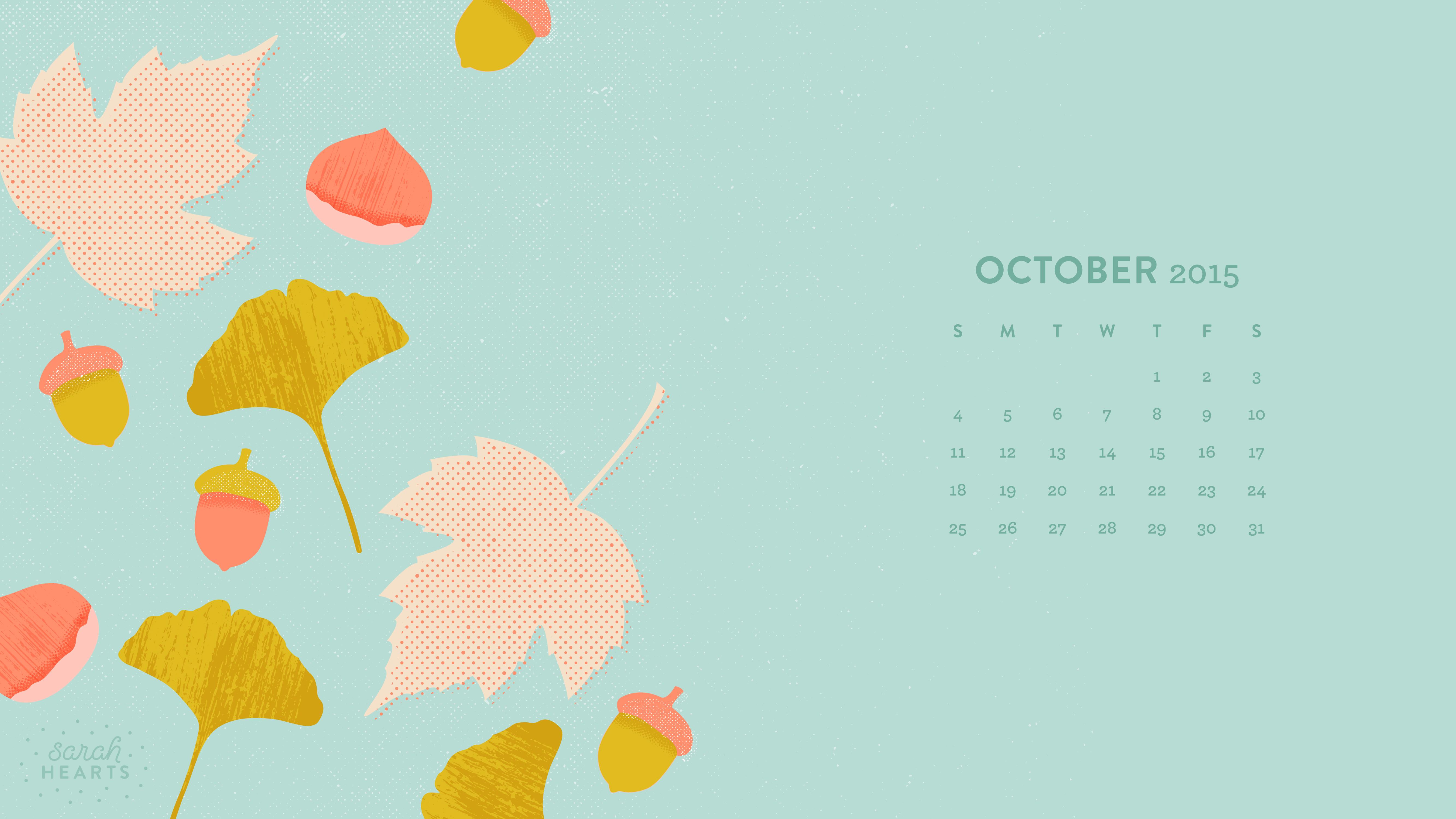 March 2018 Cute Full Screen Desktop Wallpapers October 2015 Calendar Wallpaper Sarah Hearts