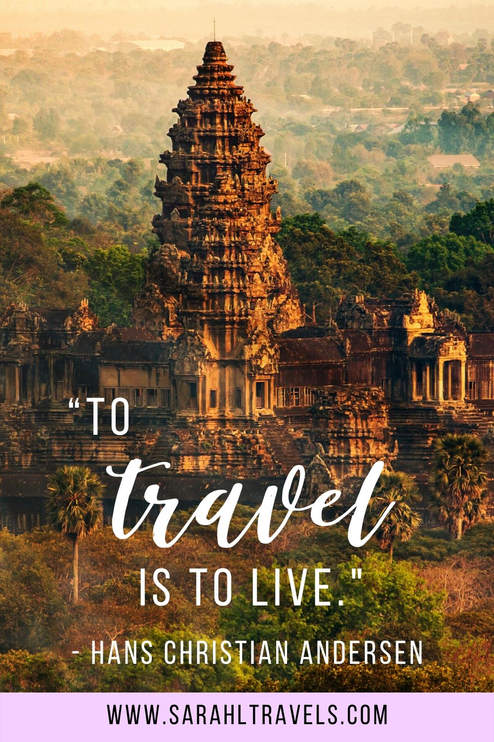 """Temple on Angkor Archeological Complex in Cambodia with quote """"To travel is to live."""""""
