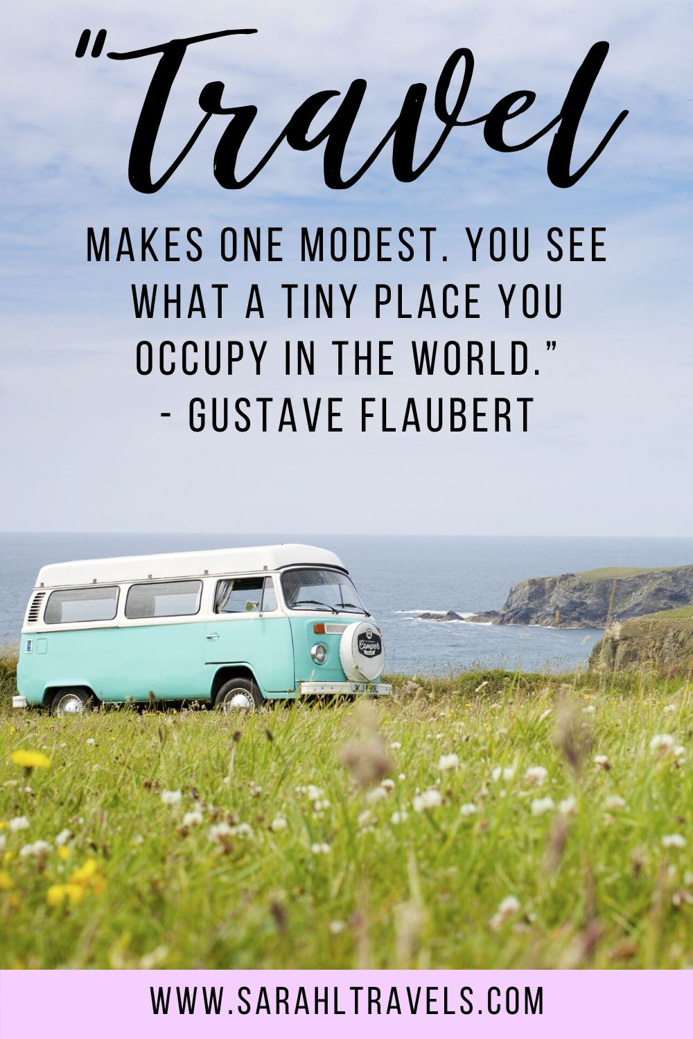 """Light blue Volkswagen retro van parked on a grassy cliff with quote """"Travel makes one modest. You see what a tiny place you occupy in the world."""""""