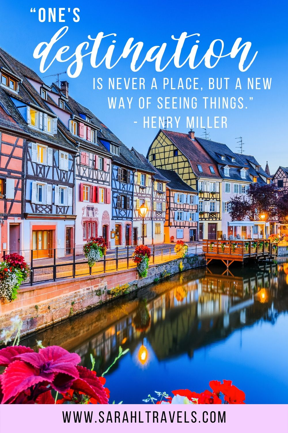 """Colorful buildings in the French countryside with quote """"One's destination is never a place, but a new way of seeing things."""""""