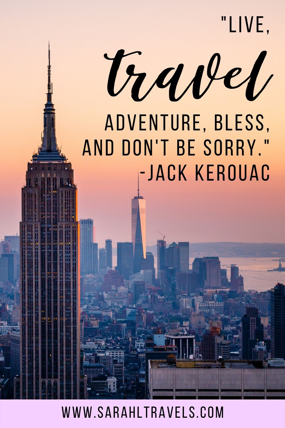 """New York City with quote """"Live, travel, adventure, bless, and don't be sorry."""""""