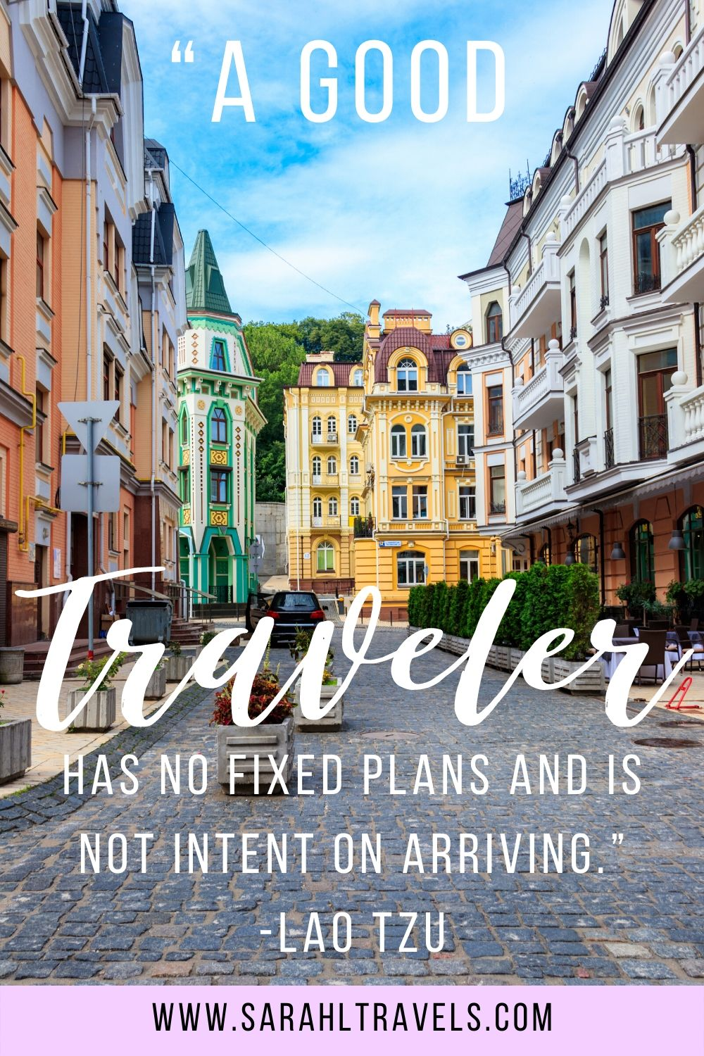"""City in Ukraine with quote """"A good traveler has no fixed plans and is not intent on arriving."""""""