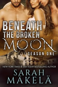 Book Cover: Beneath the Broken Moon: Season One