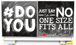 "#DoYOU: Just Say No to ""One Size Fits All"""