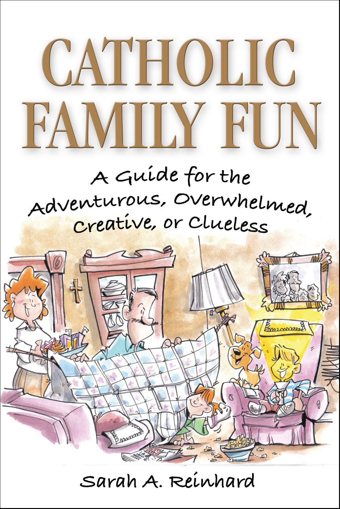 Catholic Family Fun by Sarah Reinhard