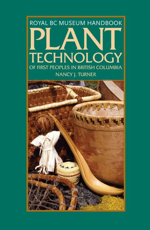 Plant Technology Of First Peoples Of British Columbia