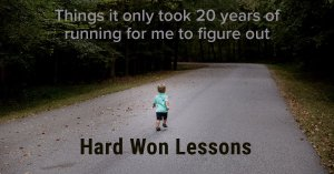 Hard Won Lessons