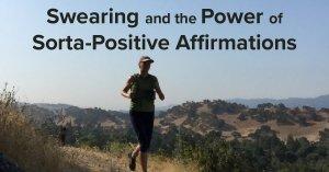 Sorta Positive Affirmations