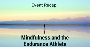Minfulness and the endurance athlete