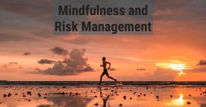 Mindful Risk Management