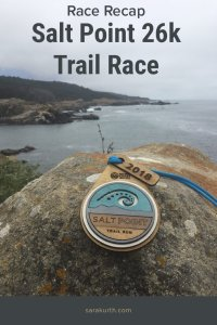 I return to the beautiful Northern California State Park Salt Point for the Salt Point 26k Trail Race