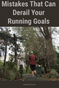Mistakes that can derail your running goals