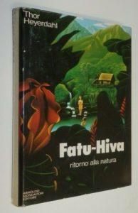 Toby Regbo: Fatu-Hiva. FATU-HIVA ritorno alla natura - Thor Heyerdahl (Ed. Mondadori - 1977)