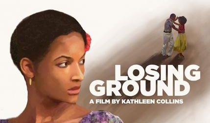 Losing Ground – Virtual Film Discussion
