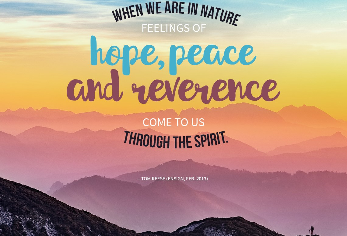 When we are in nature, feelings of hope, peace, and reverence come to us through the Spirit. Print design freebies