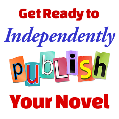 How to Get Ready to Independently Publish Your Novel