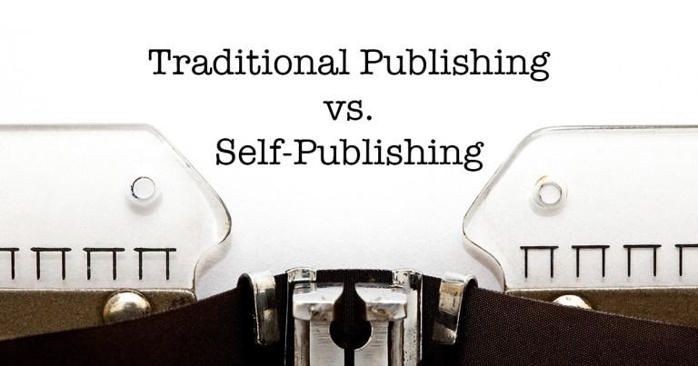 Traditional Publishing vs. Self-Publishing