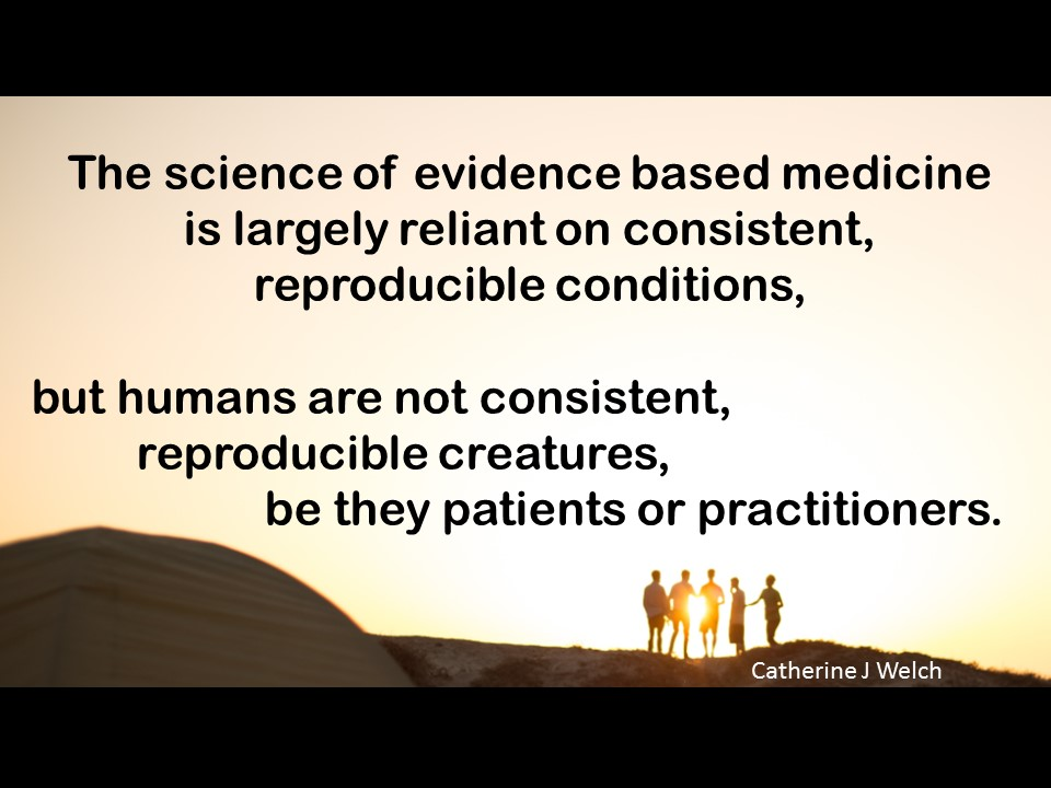 """Evidence based medicine misses the ""art"" of helping humans"""