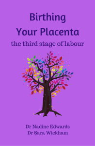 Birthing Your Placenta - the third stage of labour
