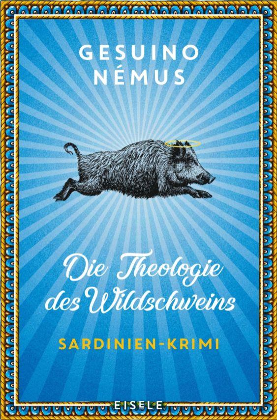 Sardinien-Krimi Die Theologie des Wildschweins