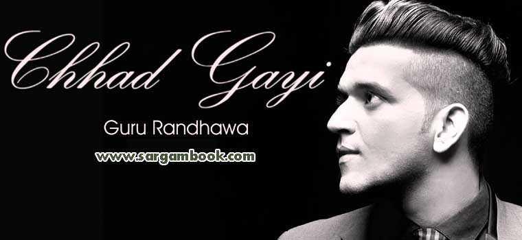 Chhad Gayi (Guru Randhawa)