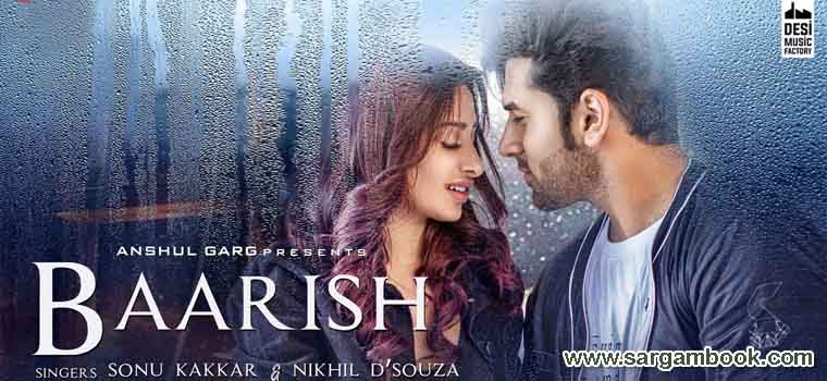 Baarish (Sonu Kakkar) Sargam Notes