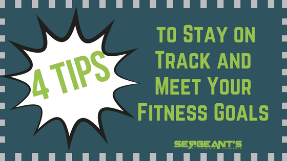 4 Tips to Stay on Track and Meet Your Fitness Goals