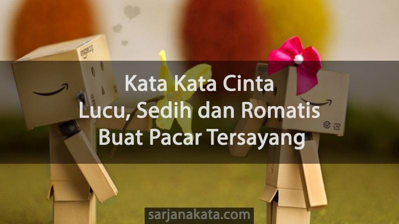 Kumpulan Kata Kata Cinta Lucu Sedih Dan Romantis Buat Pacar