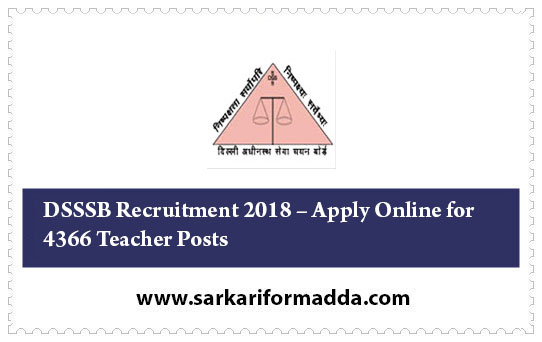 "DSSSB Recruitment 2018, has invited applications for recruitment of ""Teacher"" posts."