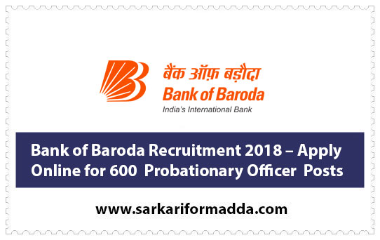 Bank of Baroda Recruitment 2018 – Apply Online for 600  Probationary Officer  Posts