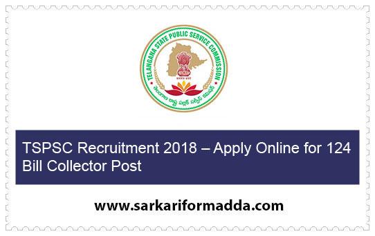 TSPSC Recruitment 2018 – Apply Online for 124 Bill Collector Post