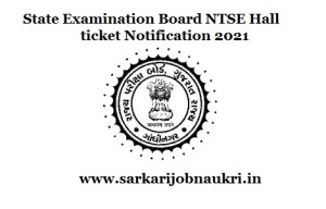 State Examination Board NTSE Hall ticket Notification 2021