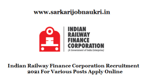 Indian Railway Finance Corporation Recruitment 2021 For Various Posts Apply Online