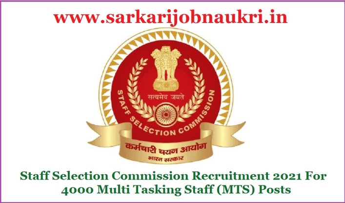 Staff Selection Commission Recruitment 2021 For 4000 Multi Tasking Staff (MTS) Posts