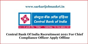 Central Bank Of India Recruitment 2021 For Chief Compliance Officer Apply Offline