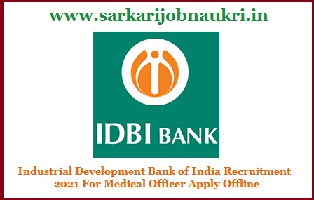 IDBI Recruitment 2021 For Medical Officer Apply Offline