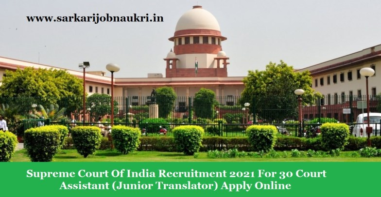 Supreme Court Of India Recruitment 2021 For 30 Court Assistant (Junior Translator) Apply Online