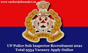 UP Police Sub Inspector Recruitment 2021 Total 9534 Vacancy Apply Online
