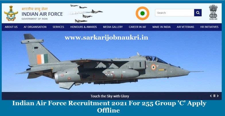 Indian Air Force Recruitment 2021 For 255 Group 'C' Apply Offline