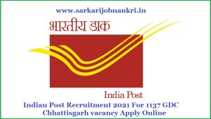 Indian Post Recruitment 2021 For 1137 GDC Chhattisgarh vacancy Apply Online
